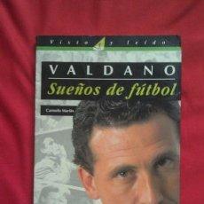Coleccionismo deportivo: VALDANO SUEÑOS DE FUTBOL - CARMELO MARTIN. Lote 168097968