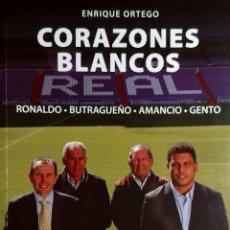 Coleccionismo deportivo: CORAZONES BLANCOS : RONALDO, BUTRAGUEÑO, AMANCIO, GENTO / ENRIQUE ORTEGO. LEÓN : EVEREST, 2013. . Lote 168288232
