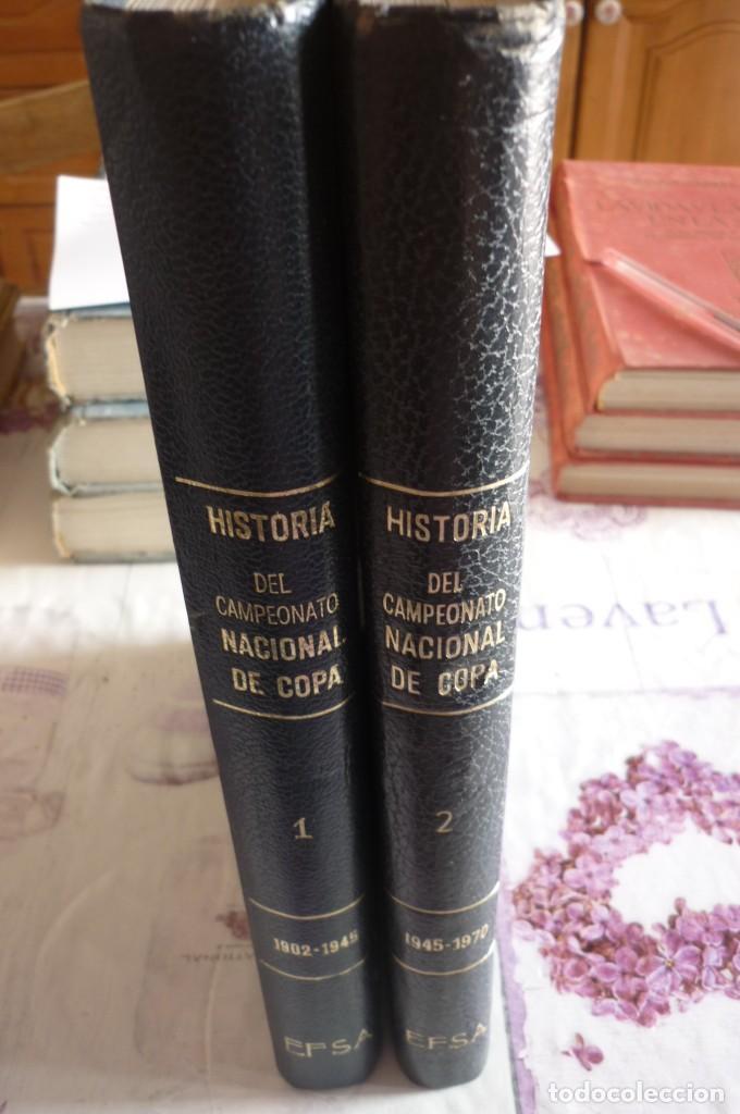 HISTORIA DEL CAMPEONATO NACIONAL DE COPA. COMPLETA. DOS TOMOS (Coleccionismo Deportivo - Libros de Fútbol)