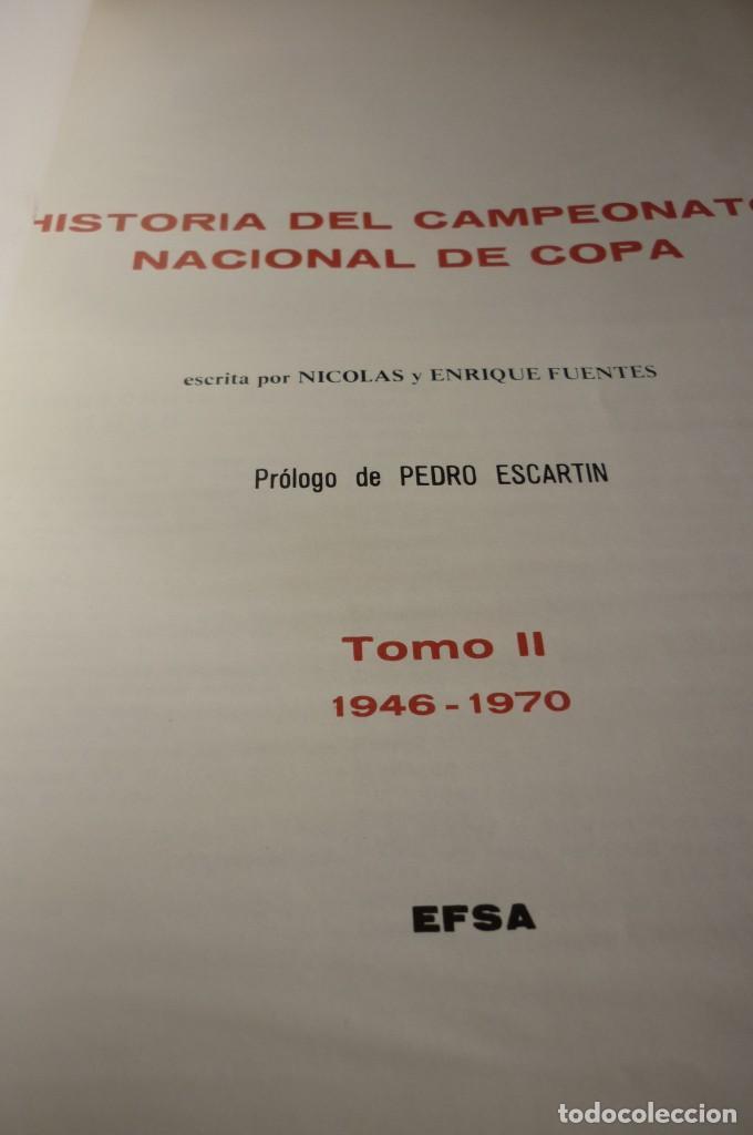 Coleccionismo deportivo: HISTORIA DEL CAMPEONATO NACIONAL DE COPA. COMPLETA. DOS TOMOS - Foto 15 - 168374784