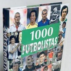 Coleccionismo deportivo: 1000 FUTBOLISTAS. LOS MEJORES JUGADORES DE TODOS LOS TIEMPOS. Lote 168462578