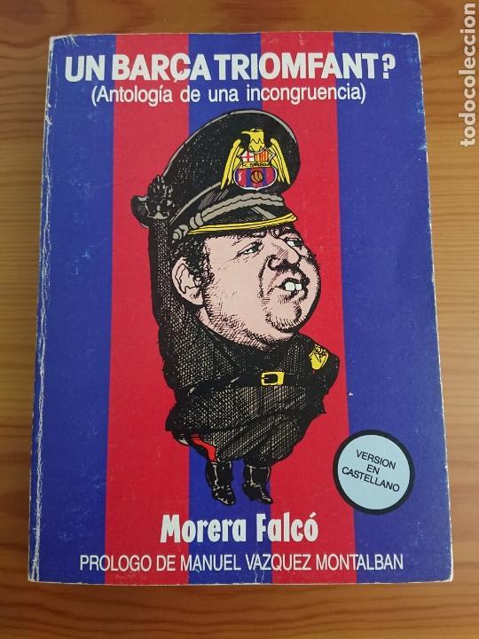 UN BARÇA TRIOMFANT? MORERA FALCO, LIBRO SOBRE FC BARCELONA (Coleccionismo Deportivo - Libros de Fútbol)