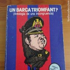 Coleccionismo deportivo: UN BARÇA TRIOMFANT? MORERA FALCO, LIBRO SOBRE FC BARCELONA. Lote 169107136