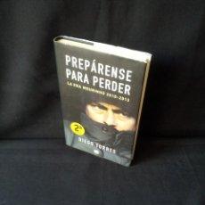 Coleccionismo deportivo: DIEGO TORRES - PREPARENSE PARA PERDER, LA ERA MOURINHO 2010/2013 - 2013. Lote 169193364