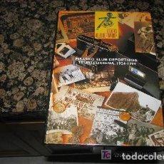 Coleccionismo deportivo: LIBRO// EIBARKO KLUB DEPORTIBOA 1924-1999/// CLUB DEPORTIVO EIBAR 1924 -1999. Lote 169207236