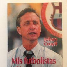 Coleccionismo deportivo: LIBRO MIS FUTBOLISTAS Y YO. JOHAN CRUYFF. EDICIONES B. 1993. Lote 178929705