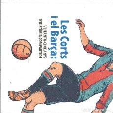 Coleccionismo deportivo: LES CORTS I EL BARÇA VUITANTA CINC ANYS HISTORIA COMPARTIDA. Lote 207037820