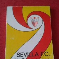 Coleccionismo deportivo: ANTIGUO LIBRO SEVILLA FÚTBOL CLUB 75 AÑOS DE HISTORIA 1905-1980 ESPAÑA LA LIGA FOOTBALL SOCCER SPAIN. Lote 169588704