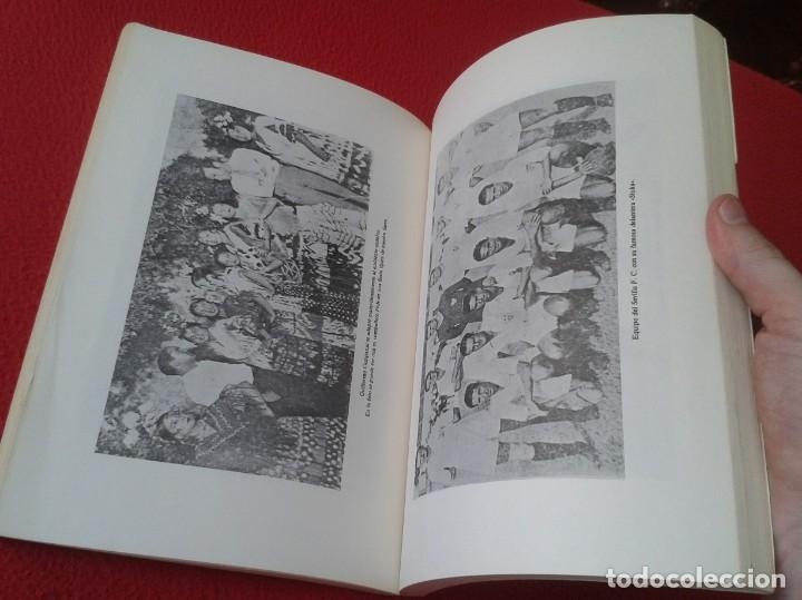 Coleccionismo deportivo: ANTIGUO LIBRO SEVILLA FÚTBOL CLUB 75 AÑOS DE HISTORIA 1905-1980 ESPAÑA LA LIGA FOOTBALL SOCCER SPAIN - Foto 10 - 169588704