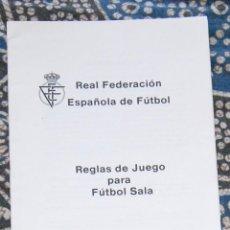 Coleccionismo deportivo: REGLAS DE JUEGO PARA FÚTBOL SALA RFEF . Lote 170007804