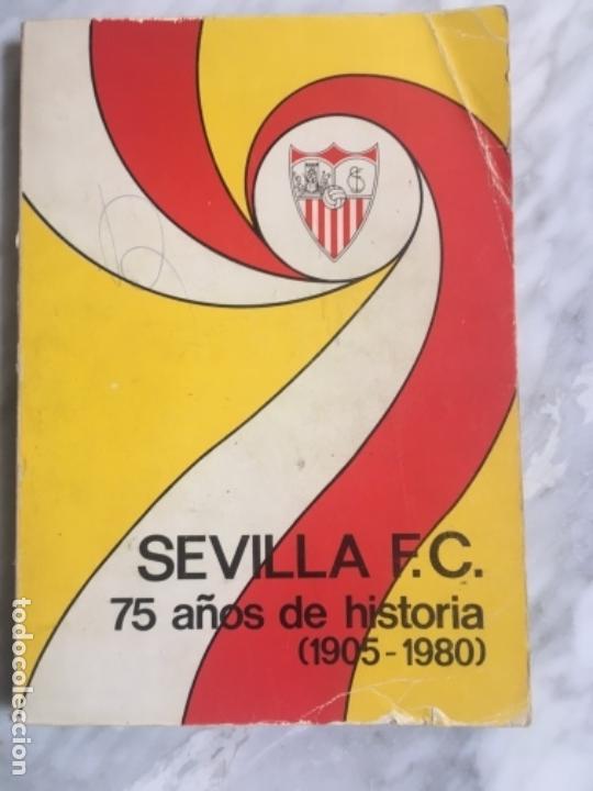 SEVILLA FC 75 AÑOS DE HISTORIA 1905-1980.151 PG ILUSTRADO. (Coleccionismo Deportivo - Libros de Fútbol)