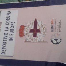 Coleccionismo deportivo: DEPORTIVO LA CORUÑA IN EUROPE. Lote 170798300