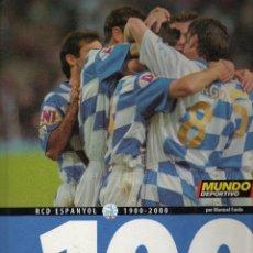 Coleccionismo deportivo: HEM FET ELS 100: RCD ESPANYOL DE BARCELONA (1900-2000) POR MANUEL FANLO (MUNDO DEPORTIVO, 2000). Lote 171497262