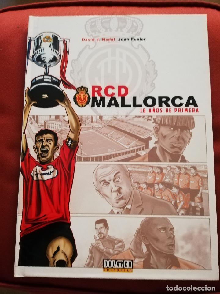 RCD MALLORCA. 16 AÑOS DE PRIMERA (DAVID J. NADAL / JOAN FUSTER) DOLMEN EDITORIAL (Coleccionismo Deportivo - Libros de Fútbol)