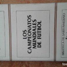 Coleccionismo deportivo: LOS CAMPEONATOS MUNDIALES DE FUTBOL. BIBLIOTECA DEL SABER INMEDIATO.. Lote 171670599
