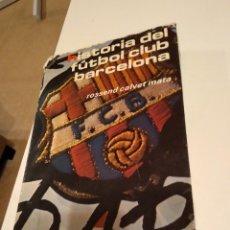 Coleccionismo deportivo: C-FR16B ROSSEND CALVET MATA - HISTORIA DEL FUTBOL CLUB BARCELONA DEL AÑO 1899 A 1977 CON FOTOS. Lote 171712749