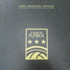 Coleccionismo deportivo: EL PLANETA DEL FÚTBOL. DIPUTACIÓN DE VALENCIA 2012. Lote 171741645