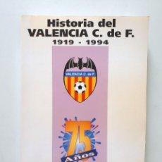 Coleccionismo deportivo: HISTORIA DEL VALENCIA C.F. CLUB DE FÚTBOL 1919-1994 / FERNANDO PERALT 1994. Lote 171755249