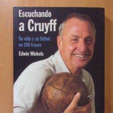 Coleccionismo deportivo: ESCUCHANDO A CRUYFF. SU VIDA Y SU FÚTBOL / EDWIN WINKELS / 1ª EDICIÓN 2010. LECTIO EDICIONES. Lote 172058794