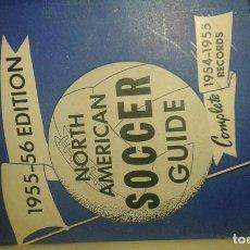 Coleccionismo deportivo: NORTH AMERICAN SOCCER GUIDE 1955-56. Lote 172068904