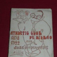 Coleccionismo deportivo: JOSE Mª MATEOS - ATHLETIC CLUB DE BILBAO 1898 - 1922, EDT. VIZCAINA 1922, HISTORIA ATHLETIC BILBAO. Lote 172277403