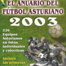 Coleccionismo deportivo: SOCENORTE. - ANUARIO DEL FÚTBOL ASTURIANO 2003 - #. Lote 195360855