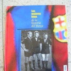 Coleccionismo deportivo: LIBRO LAS MEJORES FOTOS DE LA HISTORIA DEL BARÇA ,MUNDO DEPORTIVO. Lote 172407582