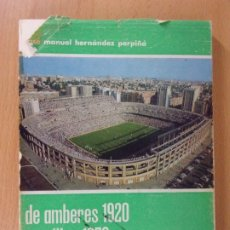 Coleccionismo deportivo: DE AMBERES 1920 A MÉJICO 1970 / JOSÉ MANUEL HERNÁNDEZ PERPIÑÁ / 1969. Lote 172455368