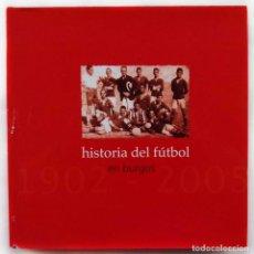 Coleccionismo deportivo: HISTORIA DEL FÚTBOL EN BURGOS. 1902 - 2005. AÑO: 2006. BURGOS.C.F. REAL BURGOS. MIRANDÉS. ARANDINA.. Lote 172639234