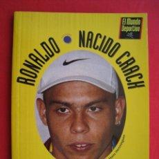 Coleccionismo deportivo: RONALDO NACIDO CRACK - COMO SE FABRICA UN GENIO DEL BALON - EL MUNDO DEPORTIVO 1997 - FIRMADO.. Lote 172908233