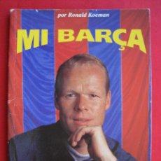 Coleccionismo deportivo: MI BARÇA - POR RONALD KOEMAN - EL MUNDO DEPORTIVO 1995 - FIRMADO.. Lote 172917435