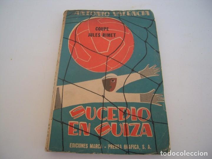 SUCEDIO EN SUIZA (Coleccionismo Deportivo - Libros de Fútbol)