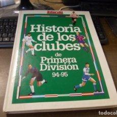 Coleccionismo deportivo: HISTORIA DE LOS CLUBES DE PRIMERA DIVISIÓN 94-95, INTERVIÚ. Lote 173020385