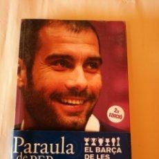 Coleccionismo deportivo: PARAULA DE PEP EL BARÇA DE LAS 6 COPAS EN CATALÁN EL PERIÓDICO DE CATALUNYA 2009 ISBN 9788492552801. Lote 173200630