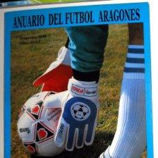Coleccionismo deportivo: ANUARIO DEL FÚTBOL ARAGONÉS - TEMPORADA 90/91 1990 1991 - FÚTBOL REGIONAL - REAL ZARAGOZA HUESCA SD. Lote 173674679