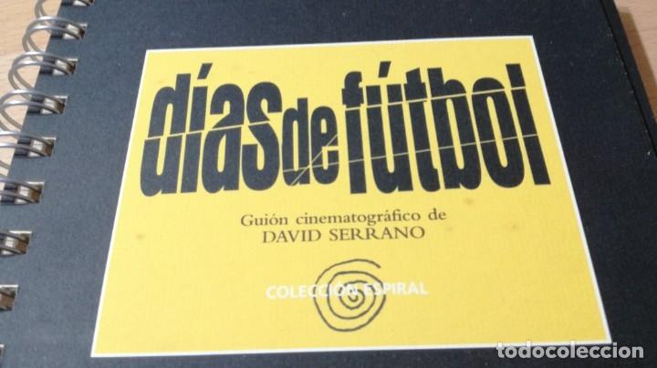 Coleccionismo deportivo: DIAS DE FUTBOL GUION CINEMATOGRAFICO DAVID SERRANO/ TEXTO 33 - Foto 3 - 173884760