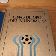 Coleccionismo deportivo: LIBRO DE ORO DEL MUNDIAL 78. Lote 174039149