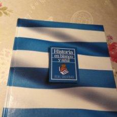 Coleccionismo deportivo: HISTORIA EN BLANCO Y AZUL REAL SOCIEDAD. Lote 174342547