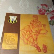 Coleccionismo deportivo: CORIA F.C 75 ANIVERSARIO . Lote 174342942