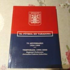 Coleccionismo deportivo: EL FÚTBOL EN TARAZONA 75 ANIVERSARIO . Lote 174343702