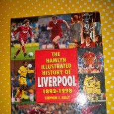 Coleccionismo deportivo: THE HAMLYN ILLUSTRATED HISTORY OF LIVERPOOL 1892 1998. Lote 174469173