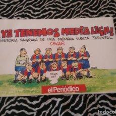 Coleccionismo deportivo: LIBRO CÓMIC POR OSCAR BARCELONA EL PERIÓDICO BARÇA LIGA 1990-1991 YA TENEMOS MEDIA LIGA 90-91. Lote 174490988