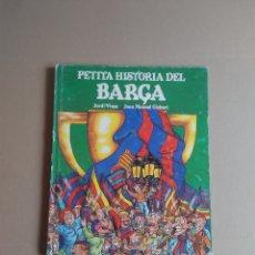 Coleccionismo deportivo: LIBRO F.C. BARCELONA PETITA HISTÒRIA DEL BARÇA (CATALÁN). JORDI VIVES Y JOAN MANUEL GISBERT AÑO 1982. Lote 174492105