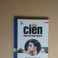 Coleccionismo deportivo: LIBRO AS CIEN AÑOS DEL REAL MADRID 1902-2002 CENTENARIO: 100 MEJORES JUGADORES III ZIDANE, PUSKAS.... Lote 175088609