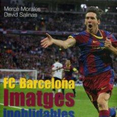 Coleccionismo deportivo: FC BARCELONA - IMATGES INOBLIDABLES. Lote 175184789