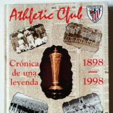 Coleccionismo deportivo: ATHLETIC CLUB, CRONICA DE UNA LEYENDA (1898-1998) - CENTENARIO, BILBAO - . Lote 175347210