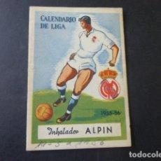 Coleccionismo deportivo: CALENDARIO LIGA DE FUTBOL 1955 56 REAL MADRID PUBLICIDAD INHALADOR ALPIN. Lote 175438105