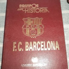 Coleccionismo deportivo: FUTBOL CLUB BARCELONA EQUIPOS CON HISTORIA UNIVERSO EDITOR 1990 PASTA DURA 440 PAGINAS. Lote 176223595