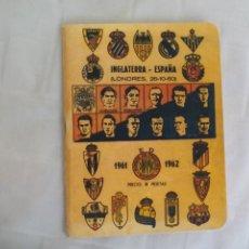 Coleccionismo deportivo: INGLATERRA-ESPAÑA. LONDRES 16-10-60. 24-11-57. 1961 1962. ANUARIO DINAMICO REEDICION. Lote 176223995