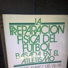Coleccionismo deportivo: LA REPARACION FISICA DEL FUTBOL BASADA EN EL ATLETISMO. CARLOS ALVAREZ DEL VILLAR. GYMNOS 1985.. Lote 176667982